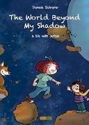 Bild von Schreiter, Daniela : The World Beyond My Shadow