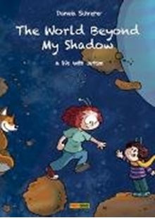 Bild von Schreiter, Daniela : The World Beyond My Shadow