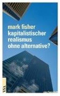 Bild von Kapitalistischer Realismus ohne Alternative?