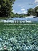 Bild von Fitze, Urs : Gewässerperlen - die schönsten Flusslandschaften der Schweiz