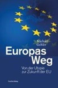 Bild von Gehler, Michael: Europas Weg