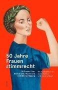 Bild von Rohner, Isabel (Hrsg.) : 50 Jahre Frauenstimmrecht