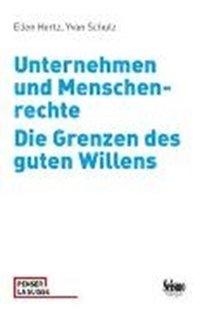 Bild von Hertz, Ellen : Unternehmen und Menschenrechte. Die Grenzen des guten Willens