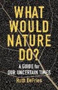 Bild von DeFries, Ruth: What Would Nature Do?