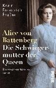 Bild von Feuerstein-Praßer, Karin: Alice von Battenberg - Die Schwiegermutter der Queen