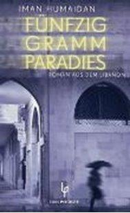 Bild von Humaidan, Iman : Fünfzig Gramm Paradies