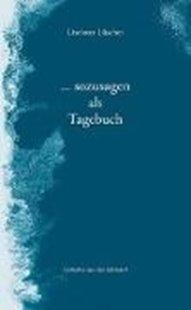 Bild von Lüscher, Liselotte: sozusagen ein Tagebuch