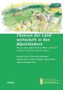 Bild von Stolze, Matthias : Chancen der Landwirtschaft in den Alpenländern