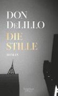 Bild von DeLillo, Don : Die Stille