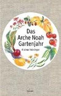 Bild von Heistinger, Andrea: Das Arche Noah Gartenjahr
