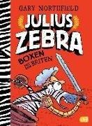 Bild von Northfield, Gary : Julius Zebra - Boxen mit den Briten