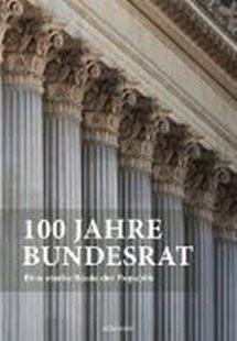 Bild von Parlamentsdirektion (Hrsg.): 100 Jahre Bundesrat