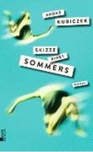 Bild von Kubiczek, André: Skizze eines Sommers