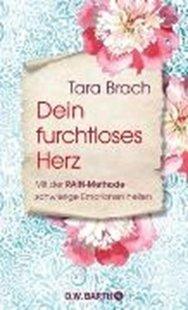 Bild von Brach, Tara : Dein furchtloses Herz