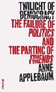 Bild von Applebaum, Anne: Twilight of Democracy
