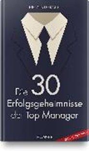 Bild von Leemann, Niklaus: Die 30 Erfolgsgeheimnisse der Top Manager