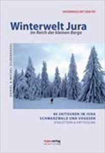 Bild von Silbernagel, Daniel : Winterwelt Jura - Im Reich der kleinen Berge