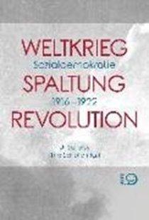 Bild von Schöler, Uli (Hrsg.) : Weltkrieg. Spaltung. Revolution