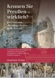 Bild von Neugebauer, Wolfgang (Hrsg.) : Kennen Sie Preußen - wirklich?