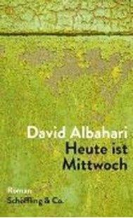 Bild von Albahari, David : Heute ist Mittwoch