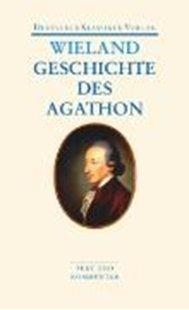 Bild von Wieland, Christoph Martin : Geschichte des Agathon