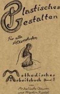 Bild von Clausen, Anke-Usche : Methodisches Arbeitsbuch II. Plastisches Gestalten für alle Altersstufen