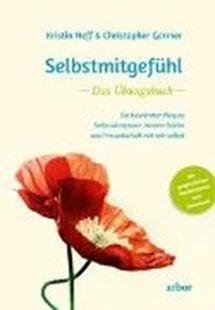 Bild von Neff, Kristin : Selbstmitgefühl - Das Übungsbuch