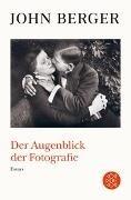 Bild von Berger, John : Der Augenblick der Fotografie