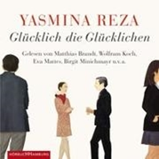 Bild von Reza, Yasmina : Glücklich die Glücklichen