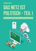 Bild von Fichter, Adrienne: Das Netz ist politisch - Teil I