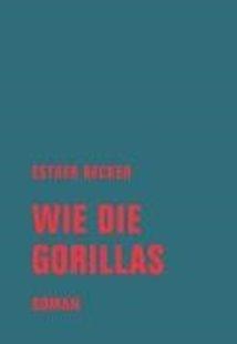 Bild von Becker, Esther: Wie die Gorillas