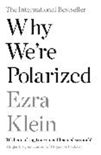 Bild von Klein, Ezra: Why We're Polarized