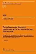 Bild von Regli, Florian: Grundlagen der Konzernbesteuerung im schweizerischen Steuerrecht