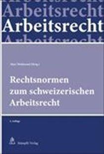Bild von Wohlwend, Marc (Hrsg.): Rechtsnormen zum schweizerischen Arbeitsrecht
