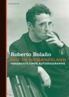 Bild von Bolano, Roberto : Exil im Niemandsland