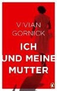 Bild von Gornick, Vivian : Ich und meine Mutter