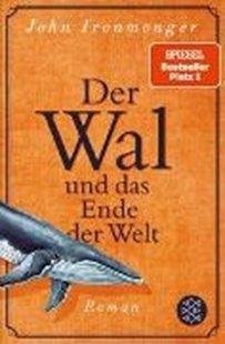 Bild von Ironmonger, John : Der Wal und das Ende der Welt