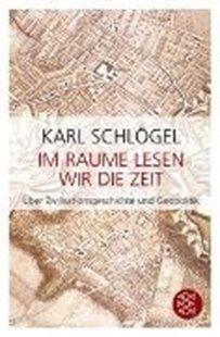 Bild von Schlögel, Karl: Im Raume lesen wir die Zeit