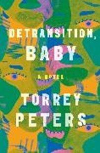 Bild von Peters, Torrey: Detransition, Baby