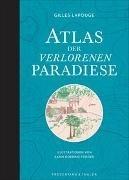 Bild von Lapouge, Gilles : Atlas der verlorenen Paradiese
