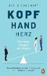 Bild von Goodhart, David : Kopf, Hand, Herz - Das neue Ringen um Status