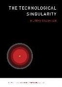 Bild von Shanahan, Murray (Professor of Cognitive Robotics, Imperial College London): The Technological Singularity