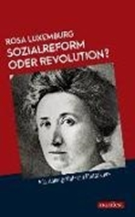 Bild von Luxemburg, Rosa: Sozialreform oder Revolution?