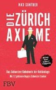 Bild von Gunther, Max: Die Zürich Axiome - Das Schweizer Geheimnis der Geldanlage