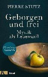 Bild von Stutz, Pierre: Geborgen und frei (eBook)