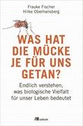 Bild von Fischer, Frauke : Was hat die Mücke je für uns getan?