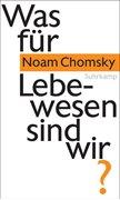 Bild von Chomsky, Noam : Was für Lebewesen sind wir?
