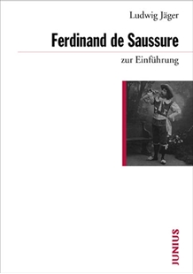 Bild von Jäger, Ludwig: Ferdinand de Saussure zur Einführung
