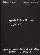 Bild von Fischli, Peter /Weiss, David. Findet mich das Glück?