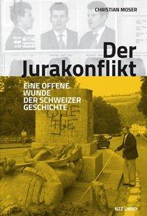 Bild von Moser, Christian: Der Jurakonflikt